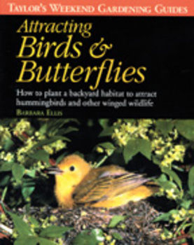 Attracting Birds and Butterflies by Barbara Ellis | Books/DVD's