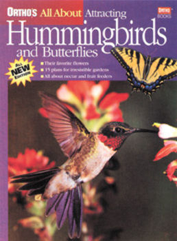 All About Attracting Hummingbirds and Butterflies - Ortho | Books