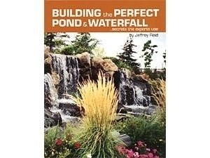Building the Perfect Pond & Waterfall by Jeffrey Reid | Books