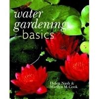 Image Water Gardening Basics by Helen Nash & Marilyn Cook