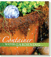Image Container Water Gardening for the Hobbyist