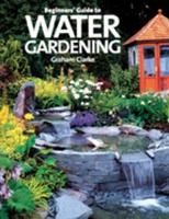 Image Beginner's Guide to Water Gardening by Graham Clarke