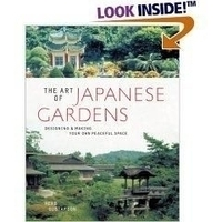 Image The Art of Japanese Gardens: Designing & Making Your Own Peaceful Space (Paperba
