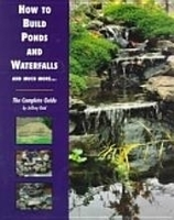 Image How to Build Ponds and Waterfalls: The Complete Guide by Jeffrey Reid