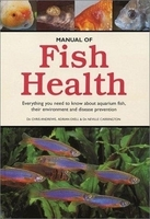 Image Manual of Fish Health by Dr. Chris Andrews, Adrian Exell, & Dr. Neville Carringt