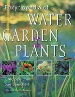 Image Encyclopedia of Water Garden Plants by Greg Speichert & Sue Speichert